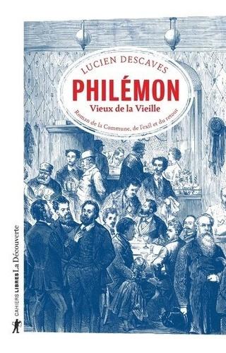 Philémon, Vieux de la Vieille. Roman de la Commune, de l'exil et du retour