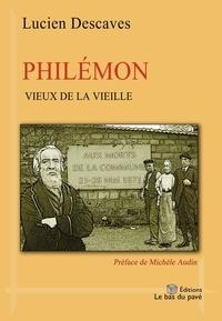 Lucien Descaves - Philemon, vieux de la vieille.