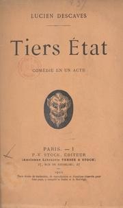 Lucien Descaves - Tiers État - Comédie en un acte.