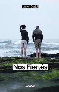 Google livre téléchargé Nos Fiertés (French Edition) 9781983140266 par Lucien DESJOL