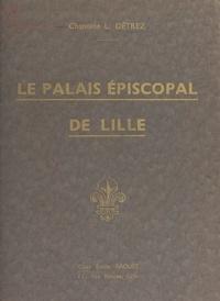 Lucien Detrez - Le palais épiscopal de Lille.