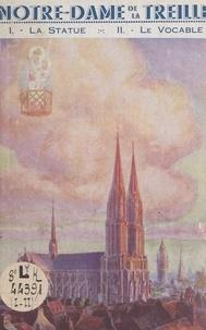 Lucien Detrez - Notre-Dame de la Treille (1). La statue, le vocable.