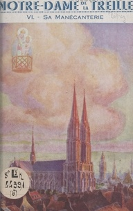 Lucien Detrez - Notre-Dame de la Treille (6). Sa manécanterie.