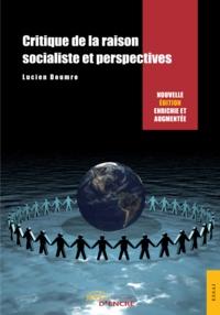 Lucien Doumro - Critique de la raison socialiste et perspectives.