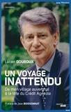 Lucien Douroux - Un voyage inattendu - De mon village auvergnat à la tête du Crédit Agricole.