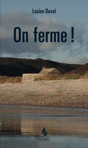 Lucien Duval - On ferme !.