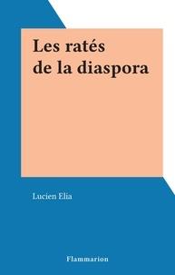 Lucien Elia - Les ratés de la diaspora.