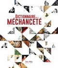 Lucien Faggion et Christophe Regina - Dictionnaire de la méchanceté.