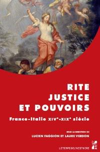 Lucien Faggion et Laure Verdon - Rite, justice et pouvoirs - France-Italie, XIVe-XIXe siècle.