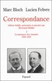 Lucien Febvre et Marc Bloch - Correspondance - Volume 1, La naissance des Annales (1928-1933).