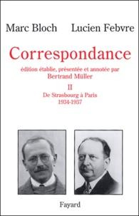 Lucien Febvre et Marc Bloch - Correspondance - Volume 2, De Strasbourg à Paris (1934-1937).