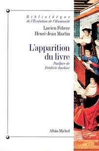 Lucien Febvre et Lucien Febvre - L'Apparition du livre.
