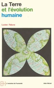 Lucien Febvre et Lucien Febvre - La Terre et l'évolution humaine.