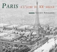 Lucien Fouladou - Paris à l'aube du XXe siècle.