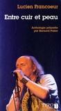 Lucien Francoeur - Entre cuir et peau - Poèmes et chansons choisis, 1972-2002.