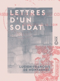 Lucien-François de Montagnac et Élizé Louis de Montagnac - Lettres d'un soldat - Neuf années de campagnes en Afrique.