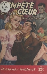 Lucien Fresneuse - Tempête sur un cœur.