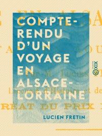 Lucien Fretin - Compte-rendu d'un voyage en Alsace-Lorraine - Fait en août 1901.