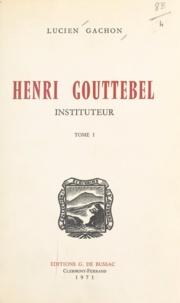 Lucien Gachon - Henri Gouttebel, instituteur (1).