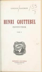 Lucien Gachon et Daniel Halévy - Henri Gouttebel, instituteur (2).