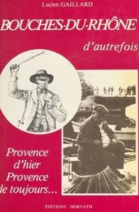 Lucien Gaillard - Bouches-du-Rhône d'autrefois.