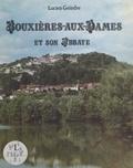 Lucien Geindre et  Crouzat - Bouxières-aux-Dames et son abbaye - Étude historique.