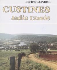 Lucien Geindre - Custines : jadis Condé - Étude historique.