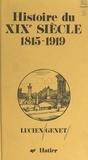Lucien Genet - Histoire du XIXe siècle 1815-1919.