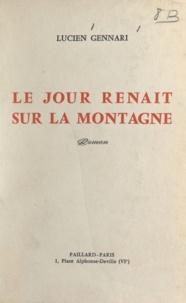 Lucien Gennari - Le jour renaît sur la montagne.
