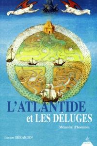 L'Atlantide et les Déluges. Mémoire d'hommes - Lucien Gérardin |