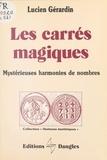 Lucien Gérardin - Les Carrés magiques - Mystérieuses harmonies de nombres.