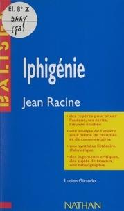 Lucien Giraudo et Henri Mitterand - Iphigénie - Jean Racine. Des repères pour situer l'auteur, ses écrits, l'œuvre étudiée. Une analyse de l'œuvre sous forme de résumés et de commentaires. Une synthèse littéraire thématique. Des jugements critiques, des sujets de travaux, une bibliographie.
