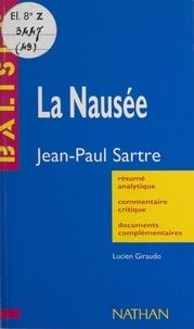 Lucien Giraudo et Henri Mitterand - La nausée - Jean-Paul Sartre. Résumé analytique, commentaire critique, documents complémentaires.
