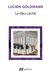 """Lucien Goldmann - Le Dieu caché - Étude sur la vision tragique dans les """"Pensées"""" de Pascal et dans le théâtre de Racine."""