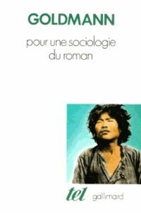 Lucien Goldmann - Pour une sociologie du roman.