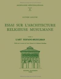 Goodtastepolice.fr Essai sur l'architecture religieuse musulmane - Tome 4, L'art hispano-musulman Image