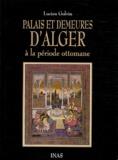 Lucien Golvin - Palais et demeures d'Alger à la période ottomane.