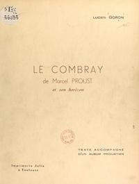 Lucien Goron - Le Combray de Marcel Proust et son horizon.