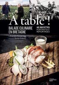 Lucien Gourong - A table ! - Balade culinaire en Bretagne.