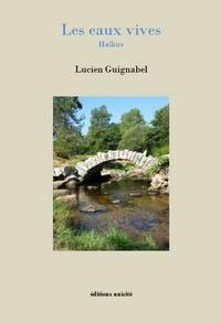 Ebook forums télécharger Les eaux vives  - Haïkus  par Lucien Guignabel in French 9782373553338