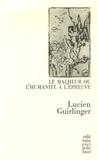 Lucien Guirlinger - Le malheur ou l'humanité à l'épreuve.