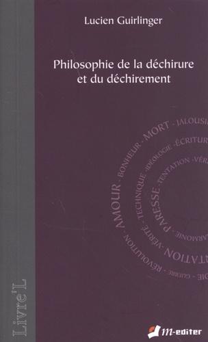 Lucien Guirlinger - Philosophie de la déchirure et du déchirement.