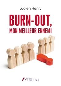 Lucien Henry - Burn-out, mon meilleur ennemi.