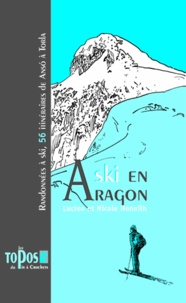 Lucien Honnilh - Ski en Aragon: randonnées à ski, 56 itinéraires de Anso à Torla.