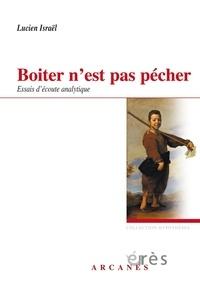 Lucien Israël - Boiter n'est pas pécher - Essais d'écoute analytique.