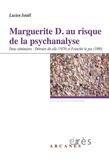 Lucien Israël - Marguerite D. - au risque de la psychanalyse. Deux séminaires : Détruire dit-elle (1979) et Franchir le pas (1980).