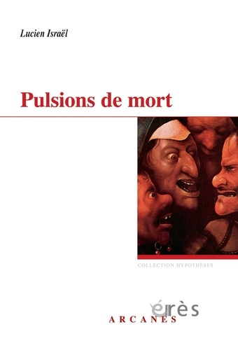 Pulsions de mort - Deux séminaires - Lucien Israël - Format ePub - 9782749222929 - 15,99 €
