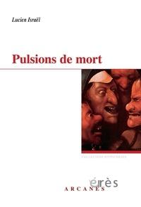 Lucien Israël - Pulsions de mort - Deux séminaires : 1977 et 1978, Le désir à la trace et Jensits..., Au delà....