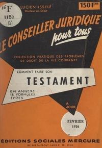 Lucien Isselé - Comment faire son testament - En annexe : 15 formules types.