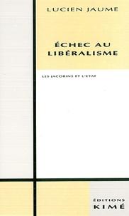 Lucien Jaume - Echec au libéralisme, les Jacobins et l'État.